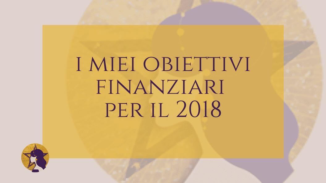 I miei obiettivi finanziari per il 2018