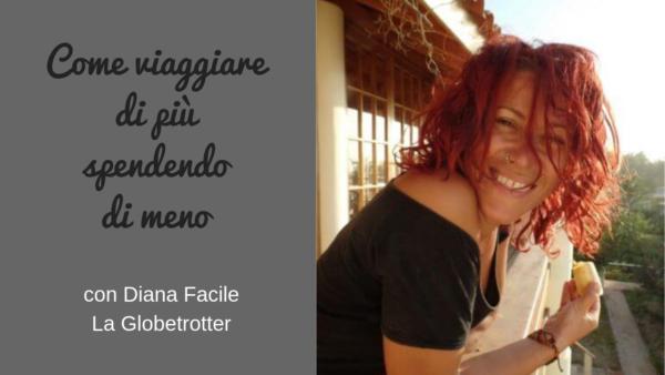 Come viaggiare di più spendendo di meno Intervista a Diana Facile sul podcast Regine di Denari