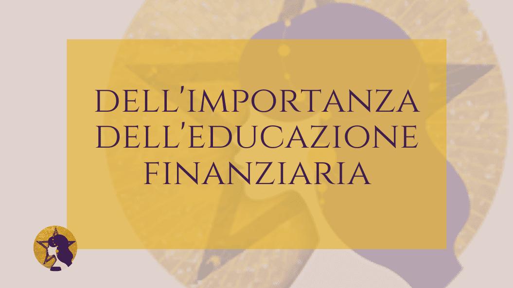 Dell'importanza dell'educazione finanziaria