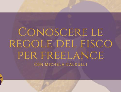 Conoscere le regole del fisco per freelance con Michela Calculli